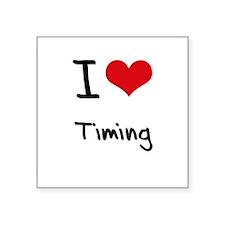 I love Timing Sticker