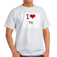 I love Tlc T-Shirt
