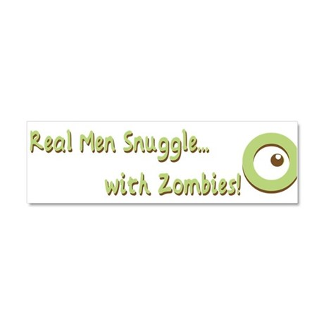 Real Men Snuggle with Zombies Car Magnet 10 x 3