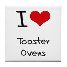 I love Toaster Ovens Tile Coaster