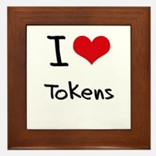 I love Tokens Framed Tile