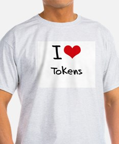 I love Tokens T-Shirt