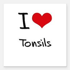 "I love Tonsils Square Car Magnet 3"" x 3"""