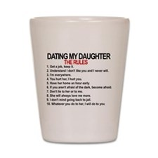 Dating My Daughter - The Rules Shot Glass