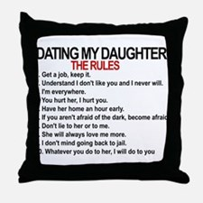 Dating My Daughter - The Rules Throw Pillow