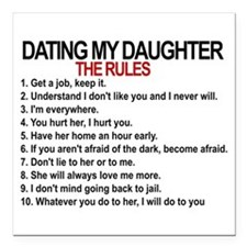 Dating My Daughter - The Rules Square Car Magnet 3
