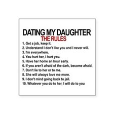 "Dating My Daughter - The Rules Square Sticker 3"" x"