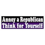 Annoy a Republican: Think (bumper sticker)