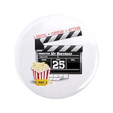 "Hollywood Movie 25th Birthday 3.5"" Button"