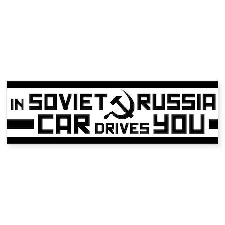 In Soviet Russia... Bumper Sticker