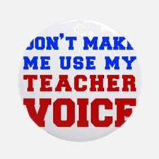 teachers-voice-fresh Ornament (Round)