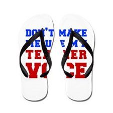 teachers-voice-fresh Flip Flops