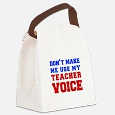 teachers-voice-fresh Canvas Lunch Bag