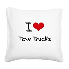 I love Tow Trucks Square Canvas Pillow