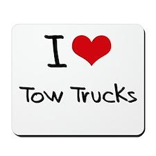 I love Tow Trucks Mousepad