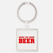 wish-you-were-beer-fresh-red Keychains