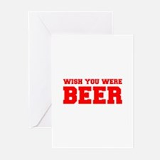 wish-you-were-beer-fresh-red Greeting Cards (Pk of