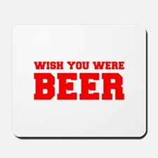 wish-you-were-beer-fresh-red Mousepad