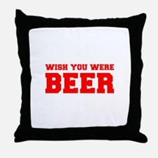 wish-you-were-beer-fresh-red Throw Pillow