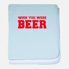 wish-you-were-beer-fresh-red baby blanket