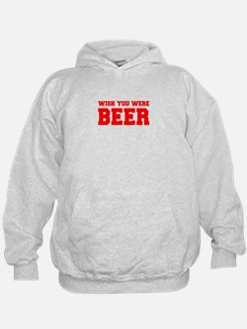 wish-you-were-beer-fresh-red Hoodie