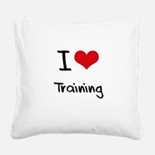 I love Training Square Canvas Pillow