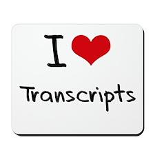 I love Transcripts Mousepad