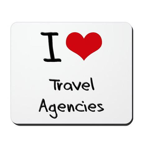 I love Travel Agencies Mousepad