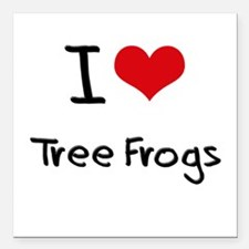 """I love Tree Frogs Square Car Magnet 3"""" x 3"""""""