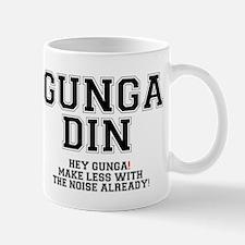 GUNGA DIN - MAKE LESS WITH THE NOISE Small Mug