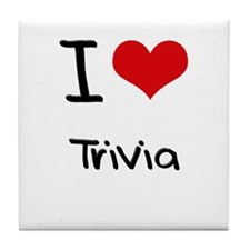 I love Trivia Tile Coaster