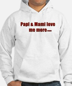 Papi and Mami love me more Hoodie
