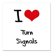 "I love Turn Signals Square Car Magnet 3"" x 3"""