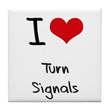 I love Turn Signals Tile Coaster