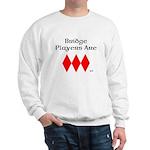 Bridge players have a heart Sweatshirt