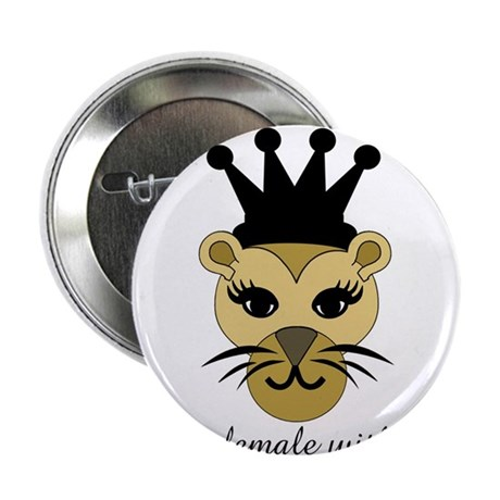 """Lioness: a female with fierce courage 2.25"""" Button"""