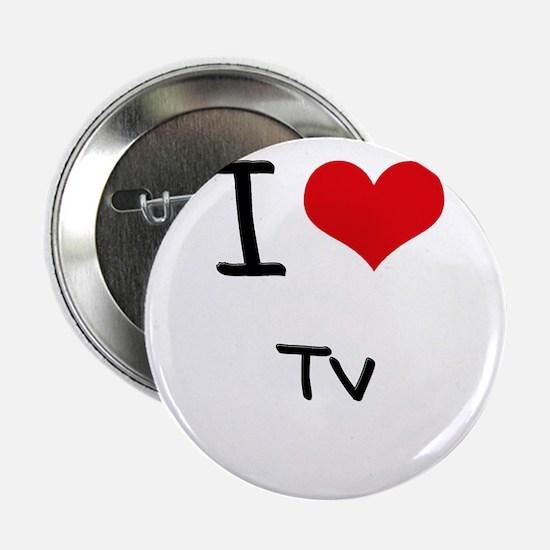 "I love Tv 2.25"" Button"
