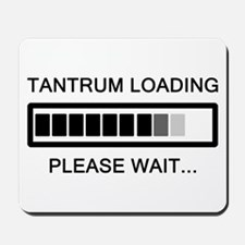 Tantrum Loading Please Wait Mousepad
