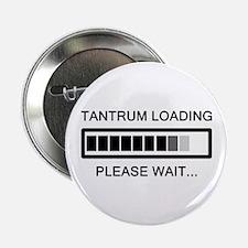 """Tantrum Loading Please Wait 2.25"""" Button"""