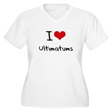 I love Ultimatums Plus Size T-Shirt