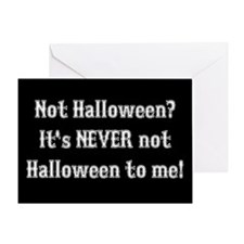 Never Not Halloween To Me Greeting Card