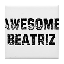 Awesome Beatriz Tile Coaster