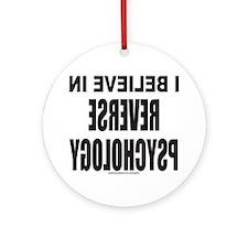 REVERSE PSYCHOLOGY Ornament (Round)
