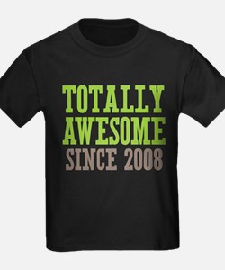Totally Awesome Since 2008 T