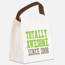 Totally Awesome Since 2008 Canvas Lunch Bag