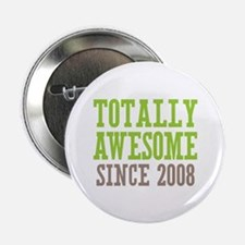 "Totally Awesome Since 2008 2.25"" Button (10 pack)"