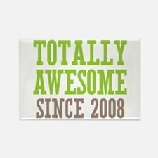 Totally Awesome Since 2008 Rectangle Magnet
