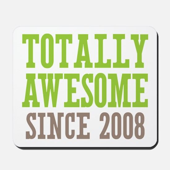 Totally Awesome Since 2008 Mousepad