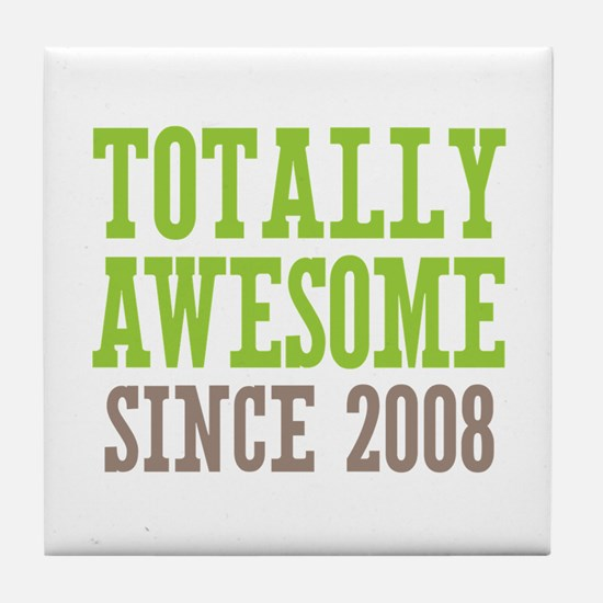 Totally Awesome Since 2008 Tile Coaster