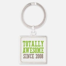 Totally Awesome Since 2008 Square Keychain